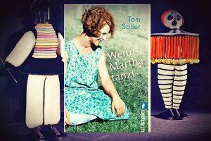 Buchcover Wenn Martha tanzt in Szene gesetzt