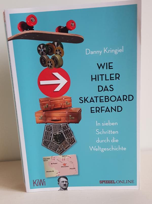 Wie Hitler das Skateboard erfand führt in sieben Schritten beliebige historische Zusammenhänge her