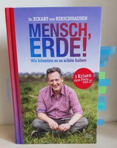 In dem Buch Mensch, Erde wir könnten es so schön haben geht Eckart von Hirschhausen dem Klimawandel auf den Grund.